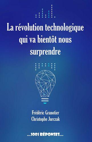 La révolution technologique qui va bientôt nous surprendre