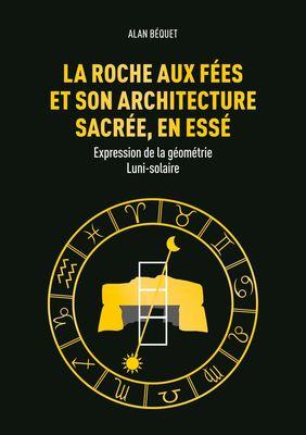 La Roche aux Fées et son architecture sacrée, en Essé