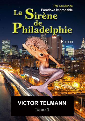 """La Sirène de Philadelphie """"format A5 Bod""""... Tome 1"""