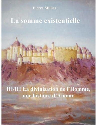 La somme existentielle III/III La divinisation de l'homme