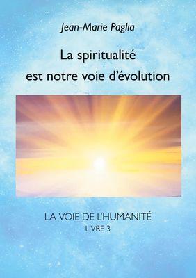 La spiritualité est notre voie d'évolution
