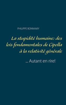 La stupidité humaine: des lois fondamentales de Cipolla à la relativité générale