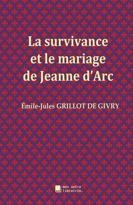 La survivance et le mariage de Jeanne d'Arc
