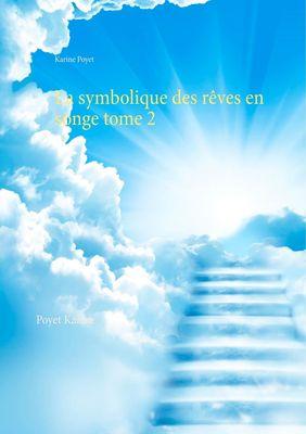 La symbolique des rêves en songe tome 2