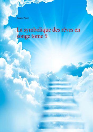 La symbolique des rêves en songe tome 5
