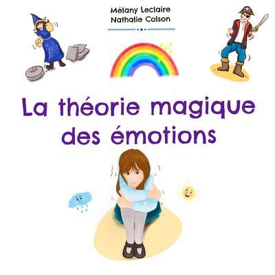 La Théorie Magique Des Emotions