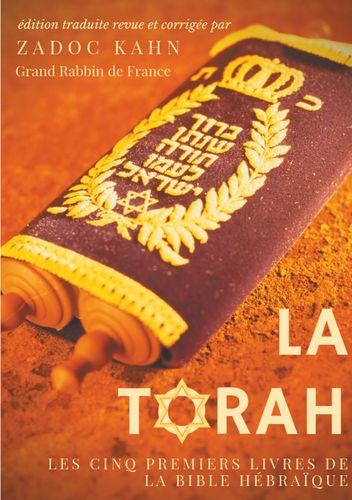 La Torah (édition revue et corrigée, précédée d'une introduction et de conseils de lecture de Zadoc Kahn)
