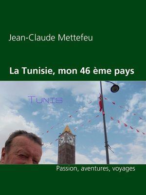 La Tunisie, mon 46 ème pays