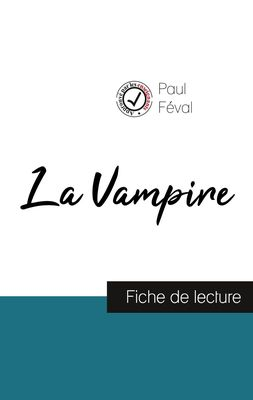 La Vampire de Paul Féval (fiche de lecture et analyse complète de l'oeuvre)