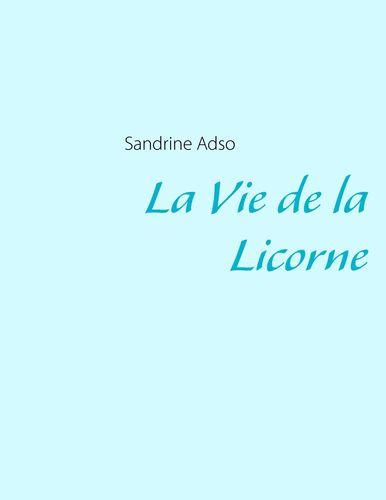 La Vie de la Licorne