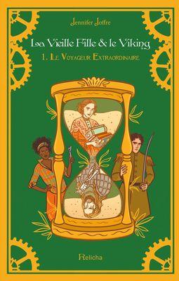 La Vieille Fille & Le Viking Tome 1 : Le Voyageur Extraordinaire (Broché)