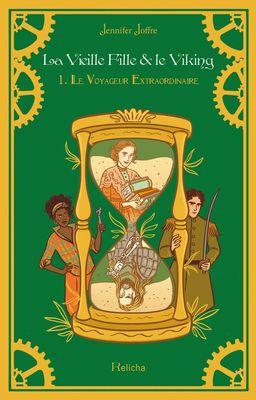 La Vieille Fille & Le Viking Tome 1 : Le Voyageur Extraordinaire (ebook)