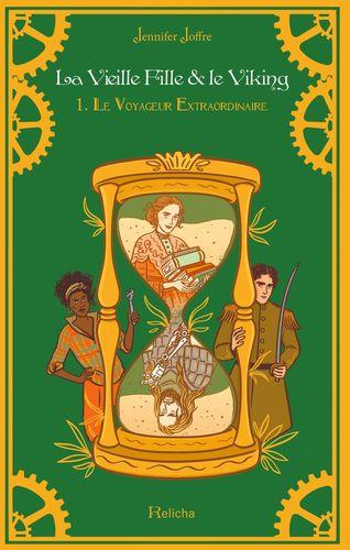 La Vieille Fille & Le Viking Tome 1 : Le Voyageur Extraordinaire (Relié)
