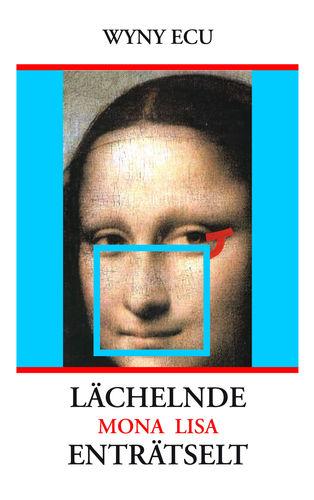 Lächelnde Mona Lisa enträtselt