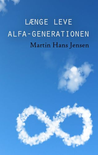 Længe leve alfa-generationen