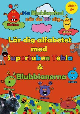 Lär dig alfabetet med Supertuben Tekla & Blubbianerna