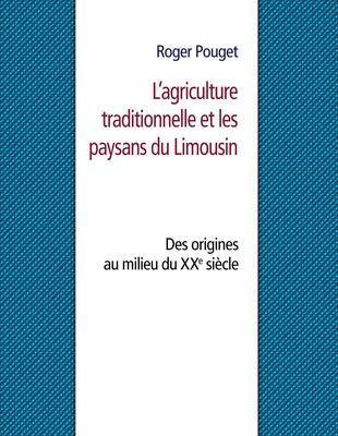 L'agriculture traditionnelle et les paysans du Limousin