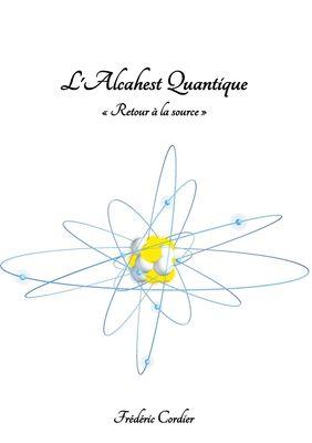 L'Alcahest Quantique