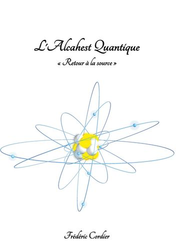 L'Alcahest Quantique