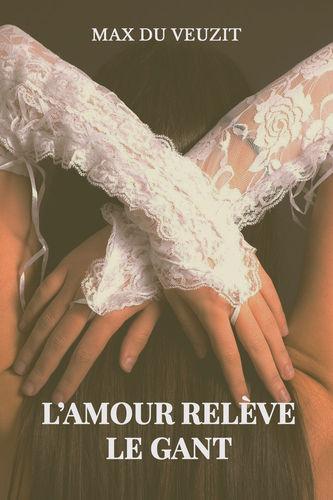 L'amour relève le gant