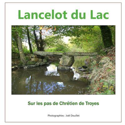 Lancelot du Lac, sur les pas de Chrétien de Troyes