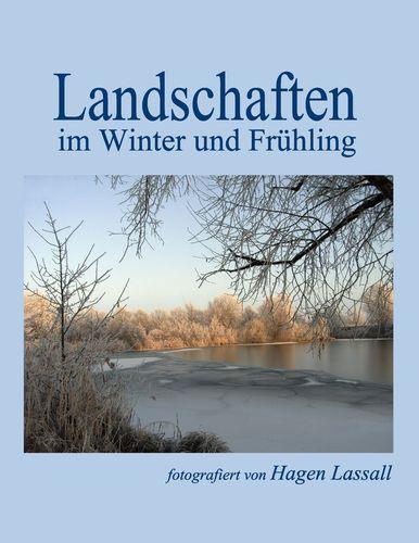 Landschaften im Winter und Frühling