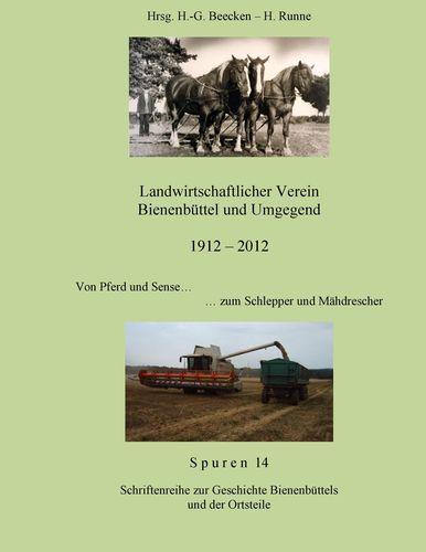 Landwirtschaftlicher Verein - Bienenbüttel und Umgegend 1912 – 2012