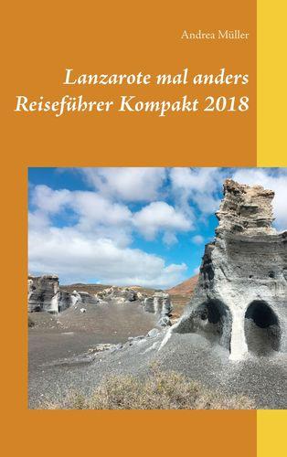 Lanzarote mal anders Reiseführer Kompakt 2018