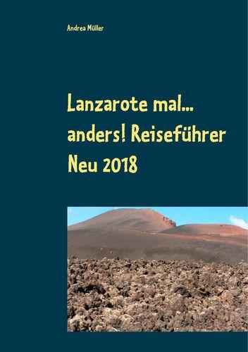 Lanzarote mal... anders! Reiseführer Neu 2018