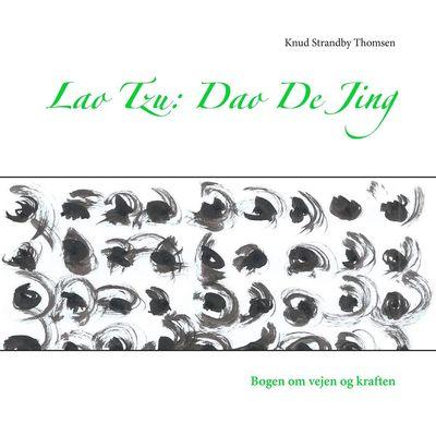 Lao Tzu: Dao De Jing