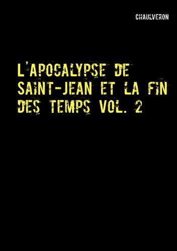 L'Apocalypse de Saint-Jean et la fin des temps 2