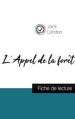 L'Appel de la forêt de Jack London (fiche de lecture et analyse complète de l'oeuvre)
