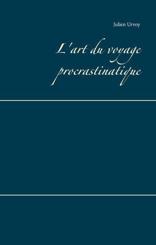 L'art du voyage procrastinatique