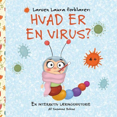 Larven Laura forklarer: Hvad er en virus?