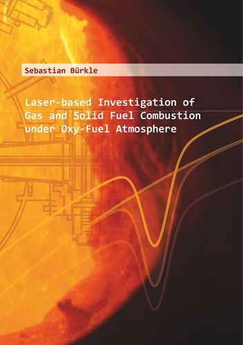 Laser-based Investigation of Gas and Solid Fuel Combustion under Oxy-Fuel Atmosphere