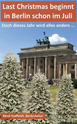 Last Christmas beginnt in Berlin schon im Juli.