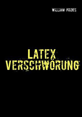 Latex Verschwörung