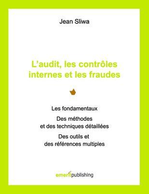 L'audit, les contrôles internes et les fraudes