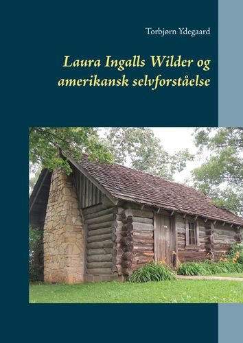 Laura Ingalls Wilder og amerikansk selvforståelse