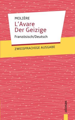 L'Avare / Der Geizige: Moliere: Zweisprachig Französisch/Deutsch