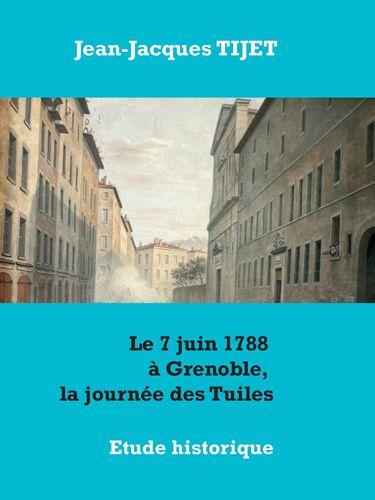 Le 7 juin 1788 à Grenoble, la journée des Tuiles