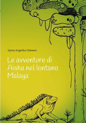 Le avventure di Aisha nel lontano Malaya