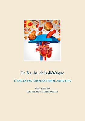 Le B.a.-ba. de la diététique de l'excès de cholestérol sanguin