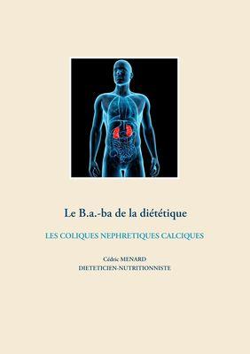 Le B.a.-ba de la diététique des coliques néphrétiques calciques