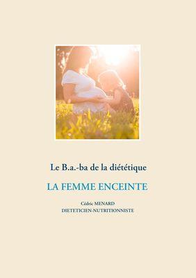 Le B.a.-ba diététique de la femme enceinte
