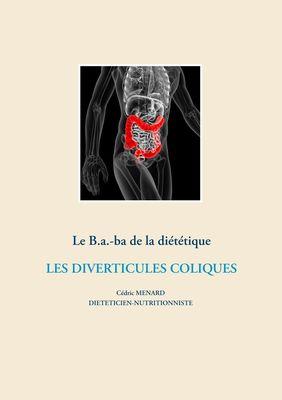 Le B.a.-Ba. diététique pour les diverticules coliques