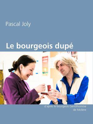 Le bourgeois dupé