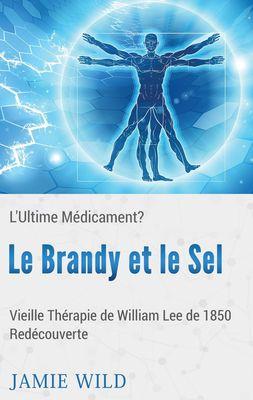 Le Brandy et le Sel - L'Ultime Médicament?
