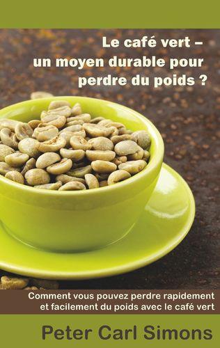 Le café vert - un moyen durable pour perdre du poids?