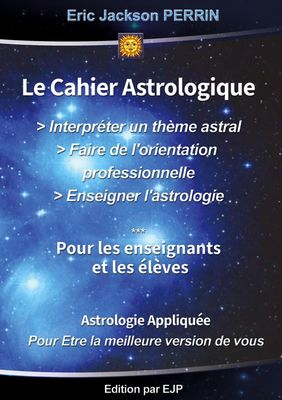 LE CAHIER PRATIQUE : INTERPRETER UN THEME ASTRAL